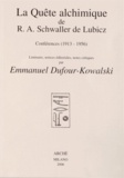 Emmanuel Dufour-Kowalski - La Quête alchimique de R-A Schwaller de Lubicz.