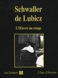 Emmanuel Dufour-Kowalski - Schwaller de Lubicz - L'oeuvre au rouge.