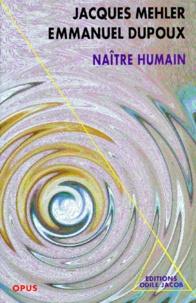 Emmanuel Dupoux - Naître humain.