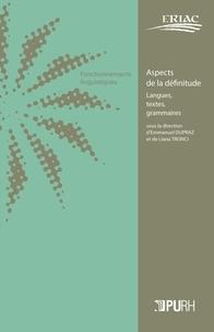 Emmanuel Dupraz et Liana Tronci - Aspects de la définitude - Langues, textes, grammaires.