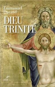 Emmanuel Durand - Dieu Trinité - Communion et transformation.