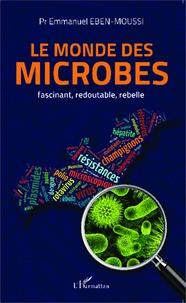 Le monde des microbes - Fascinant, redoutable, rebelle.pdf