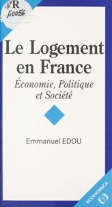 Emmanuel Edou - Le logement en France - Économie, politique et société.