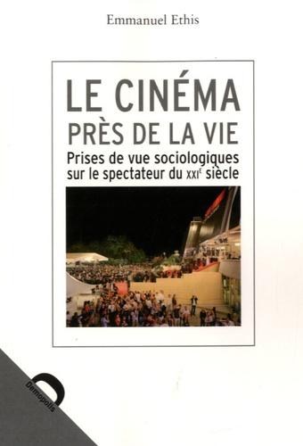 Le cinéma près de la vie. Prises de vue sociologiques sur le spectateur du XXIe siècle