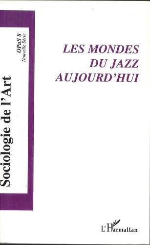 Emmanuel Ethis - Opus - Sociologie de l'Art N° 8 : Le Jazz dans tous les Etats.