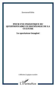 Emmanuel Ethis - Pour une po(i)étique du questionnaire en sociologie de la culture: le spectateur imaginé.