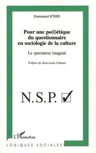 Emmanuel Ethis - Pour une po(ï)étique du questionnaire en sociologie de la culture - Le spectateur imaginé.