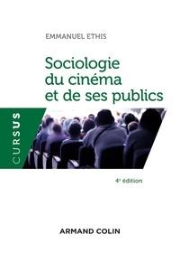 Emmanuel Ethis - Sociologie du cinéma et de ses publics.