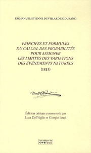 Emmanuel-Etienne Duvillard de Durand - Principes et formules du calcul des probabilités pour assigner les limites des variations des événements naturels (1813). 1 Cédérom