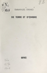 Emmanuel Evrard - De terre et d'ombre.