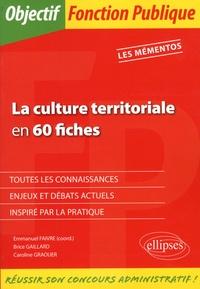 Emmanuel Faivre et Caroline Graouer - La culture territoriale en 60 fiches.