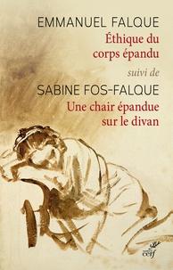 Emmanuel Falque et Sabine Fos-Falque - Ethique du corps épandu - Suivi de Une chair épandue sur le divan.