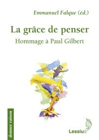 Emmanuel Falque - La grâce de penser - Hommage à Paul Gilbert.