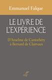 Emmanuel Falque - Le livre de l'expérience - D'Anselme de Cantorbéry à Bernard de Clairvaux.