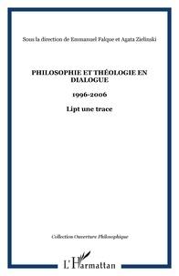 Emmanuel Falque - Philosophie et théologie en dialogue, 1996-2006 : LIPT, une trace.