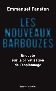 Emmanuel Fansten - Les nouveaux barbouzes.