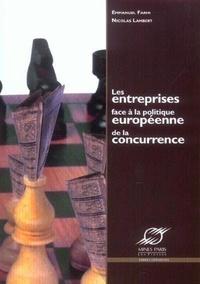 Emmanuel Farhi et Nicolas Lambert - Les entreprises face à la politique européenne de la concurrence.