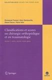 Emmanuel Favreul et Alain Dambreville - Classifications et scores en chirurgie orthopédique et en traumatologie - Volume 1, Rachis, hanche, cuisse, genou.