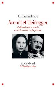 Emmanuel Faye - Arendt et Heidegger - Extermination nazie et destruction de la pensée.