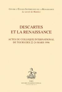 Histoiresdenlire.be Descartes et la Renaissance. - Actes du colloque international de Tours des 22-24 mars 1996 Image