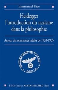 Emmanuel Faye et Emmanuel Faye - Heidegger, l'introduction du nazisme dans la philosophie.