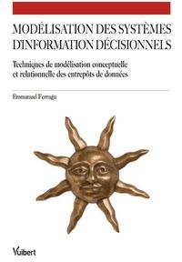 Emmanuel Ferragu - Modélisation des systèmes d'information décisionnels - Technique de modélisation conceptuelle et relationnelle des entrepôts de données.