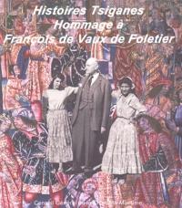Emmanuel Filhol - Histoires tsiganes - Hommage à François de Vaux de Foletier.