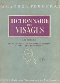 Emmanuel Fougerat et Lilette de Féraudy - Dictionnaire des visages - 600 dessins décrivant tous les caractères humains d'après leur physionomie.