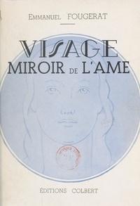 Emmanuel Fougerat et Jean d'Agraives - Visage, miroir de l'âme.