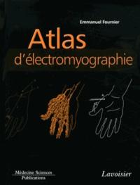 Emmanuel Fournier - Atlas d'électromyographie.
