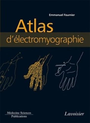 Atlas d'électromyographie - Emmanuel Fournier - Format PDF - 9782257705501 - 69,00 €