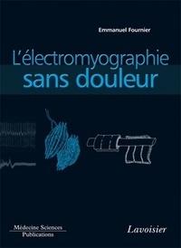 Emmanuel Fournier - L'électromyographie sans douleur - Principes et précautions techniques de l'examen.