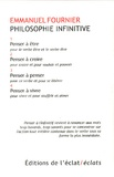 Emmanuel Fournier - Philosophie infinitive - 4 volumes.