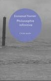 Emmanuel Fournier - Philosophie infinitive.