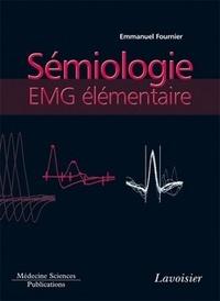 Emmanuel Fournier - Sémiologie EMG élémentaire - Technique par technique.