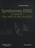 Emmanuel Fournier - Syndromes EMG d'atteinte des nerfs et des muscles.