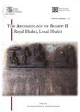 Emmanuel Francis et Charlotte Schmid - The Archaeology of Bhakti II - Royal Bhakti, Local Bhakti.