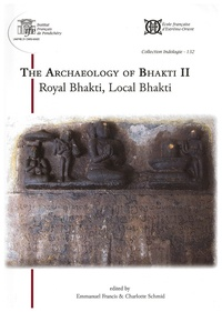 The Archaeology of Bhakti II - Royal Bhakti, Local Bhakti.pdf