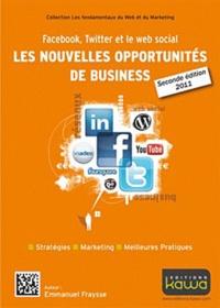 Emmanuel Fraysse - Facebook, Twitter et le web social - Les nouvelles opportunités de business.