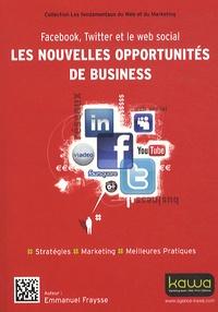 Emmanuel Fraysse - Les nouvelles opportunités de business - Facebook, Twitter et le web social.