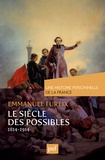 Emmanuel Fureix - Le siècle des possibles (1814-1914).