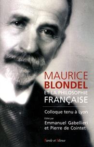Emmanuel Gabellieri et Pierre de Cointet - Blondel et la philosophie française.