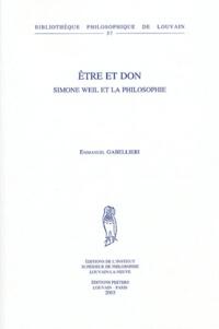 Emmanuel Gabellieri - Etre et Don - Simone Weil et la philosophie.