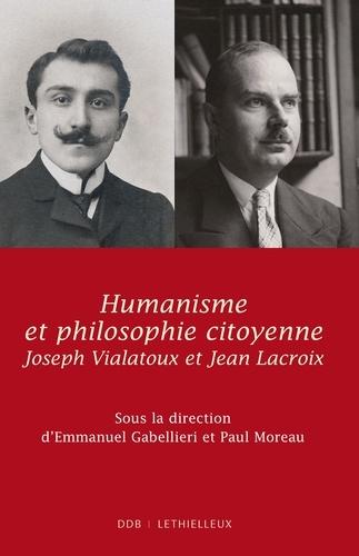Humanisme et philosophie citoyenne. Jean Lacroix, Joseph Vialatoux