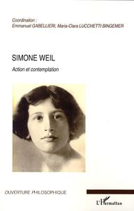 Emmanuel Gabellieri et Maria Clara Lucchetti Bingemer - Simone Weil - Action et contemplation.