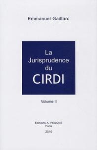 Emmanuel Gaillard - La jurisprudence du CIRDI - Volume 2, 2004-2008.