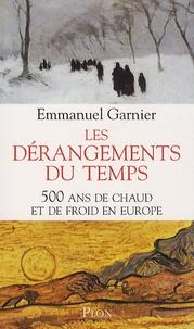 Les dérangements du temps - 500 Ans de chaud et de froid en Europe.pdf