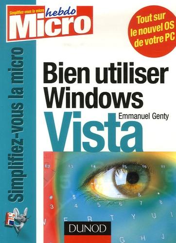 Emmanuel Genty - Bien utiliser Windows Vista.