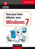 Emmanuel Genty - Tout pour bien débuter avec Windows 7.