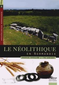 Emmanuel Ghesquière et Cyril Marcigny - Le Néolithique en Normandie - 5500 à 2300 avant notre ère.